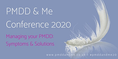PMDD & Me Conference 2020 - Managing your PMDD: Symptoms & Solutions tickets