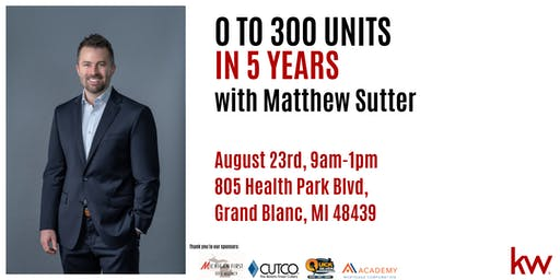 0 TO 300 UNITS IN 5 YEARS - Matthew Sutter