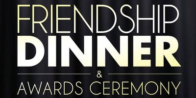 Friendship Dinner and Awards Ceremony