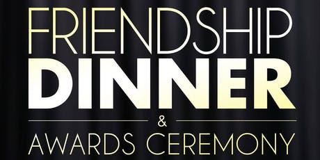 Friendship Dinner and Awards Ceremony tickets