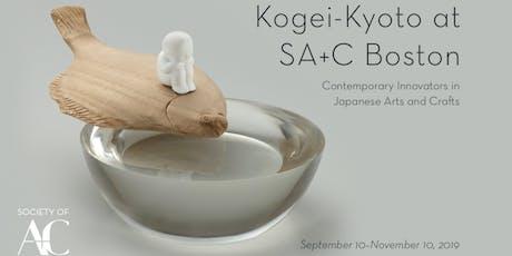 Kogei-Kyoto at SA+C Boston: Free Opening Reception tickets