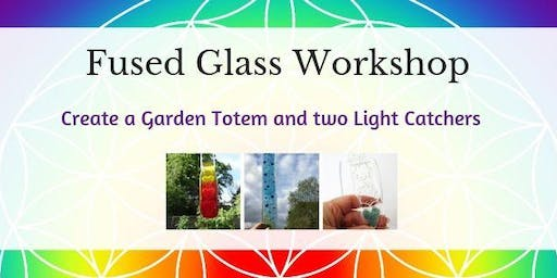 Fused Glass Workshop - Garden Totem and Light Catchers