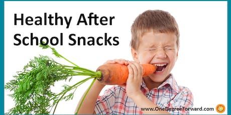 HEALTHY AFTER SCHOOL SNACK IDEAS tickets