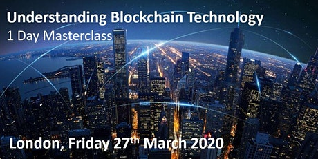 Blockchain Technology Masterclass- 1 Day Training Workshop tickets