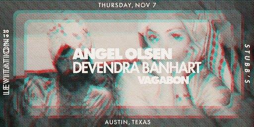 ANGEL OLSEN • DEVENDRA BANHART •VAGABON