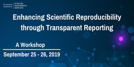 Enhancing Scientific Reproducibility through Transparent Reporting: A Workshop  tickets