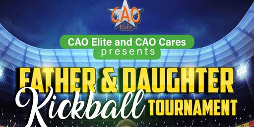 CAO Elite and CAO Cares Presents Father and Daughter Kickball Tournament