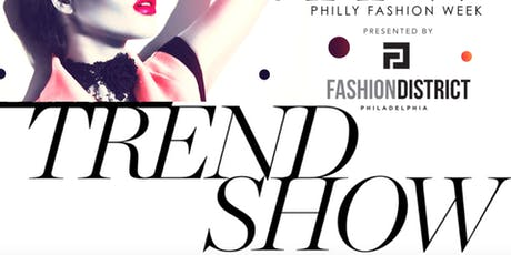 PHILLY FASHION WEEK TREND SHOW tickets