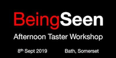Being Seen - Bath Afternoon Taster Workshop - 8th September 2019