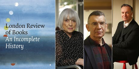 Mary-Kay Wilmers, Nicholas Spice and Andrew O'Hagan: An Incomplete History of the LRB tickets