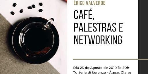 CAFÉ, PALESTRAS E NETWORKING