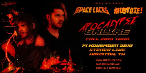 Space Laces & MUST DIE! - Apocalypse Online Tour at Stereo Live Houston
