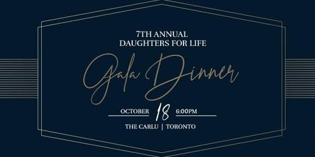 The 7th Annual Daughters for Life Gala Dinner tickets