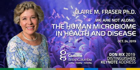"""2019 Don Rix Distinguished Keynote Address: """"We are not alone: The Human Microbiome in Health and Disease"""" tickets"""