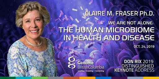 """2019 Don Rix Distinguished Keynote Address: """"We are not alone: The Human Microbiome in Health and Disease"""""""