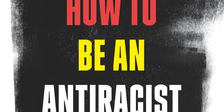 How to Be an Antiracist with Dr. Ibram X. Kendi and  Dorothy Roberts tickets