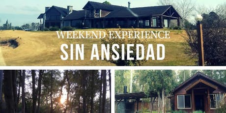 Weekend experience SIN ANSIEDAD tickets