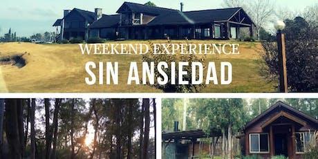Weekend experience SIN ANSIEDAD entradas
