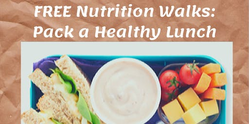 Nutrition Walk: Pack a Healthy Lunch