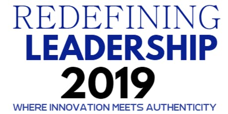 REDEFINING LEADERSHIP 2019 - Where Innovation meets Authenticity tickets