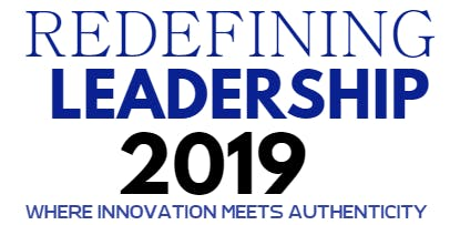 REDEFINING LEADERSHIP 2019 - Where Innovation meets Authenticity
