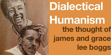 Dialectical Humanism: The Thought of James and Grace Lee Boggs tickets