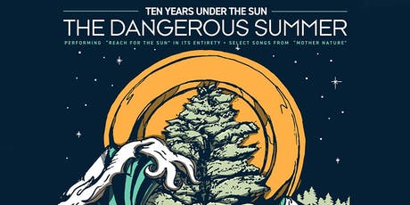 THE DANGEROUS SUMMER, Arms Akimbo, Locket, The BRKN tickets