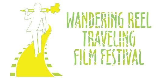 Wandering Reel Traveling Film Festival 2019