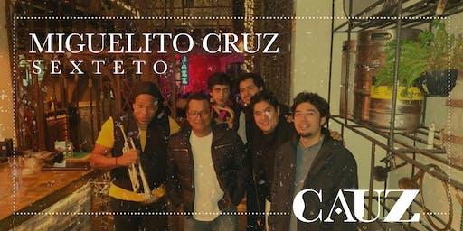 Miguelito Cruz & Proyecto Latino Sexteto