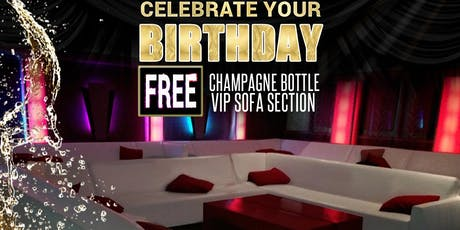 August Birthdays free Champagne Bottle and VIP Section any Saturday tickets