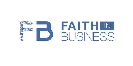 Faith in Business | Leadership Gathering  | September 2019 tickets