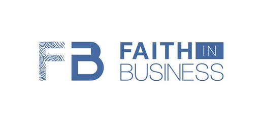 Faith in Business | Leadership Gathering  | September 2019