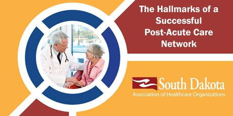 The Hallmarks of a Successful Post-Acute Care Network tickets