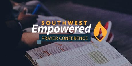 Southwest Empowered Prayer Conference tickets