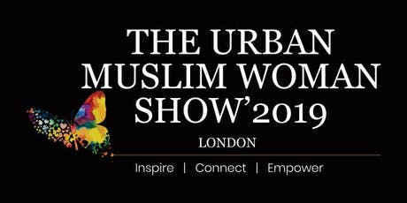The Urban Muslim Woman Show 19 tickets