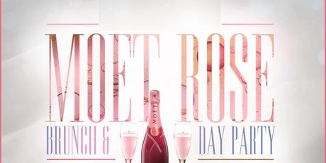 MOET ROSE BRUNCH & DAY PARTY tickets