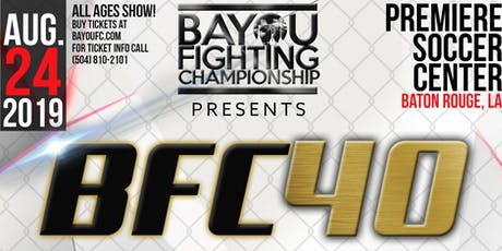 BFC 40 | Bayou Fighting Championship | Mixed Martial Arts Baton Rouge, LA tickets