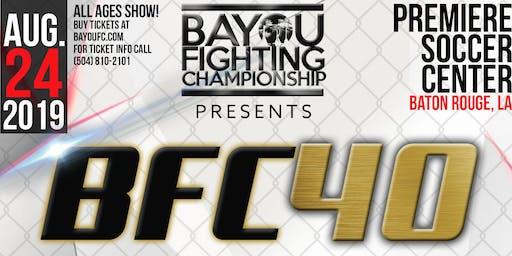 BFC 40 | Bayou Fighting Championship | Mixed Martial Arts Baton Rouge, LA