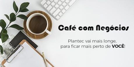 CAFÉ COM NEGÓCIOS FANVIL ingressos