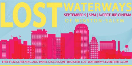 Lost Waterways of Winston-Salem Film Screening & Panel Discussion tickets