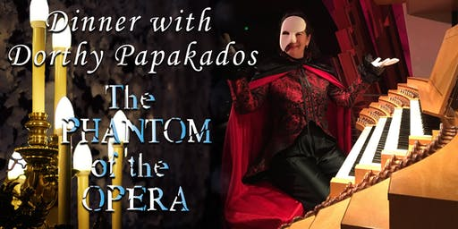 Phantom of the Opera Gala Dinner with the Artist:Dorothy Papadakos