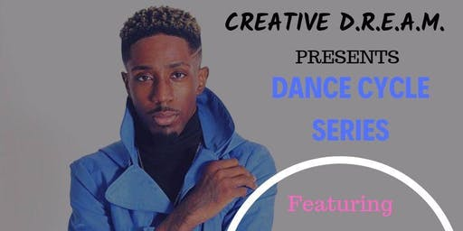 CREATIVE D.R.E.A.M. DANCE CYCLE: TONY MINCY