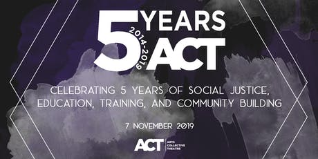 ACT Celebrates 5 Years tickets