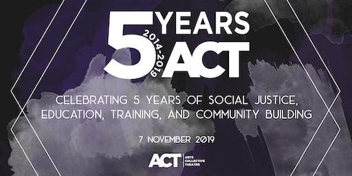 ACT Celebrates 5 Years