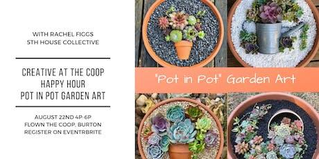 Pot In Pot Garden Art tickets