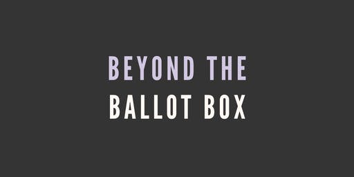 Beyond The Ballot Box: Getting Involved In Our Democracy