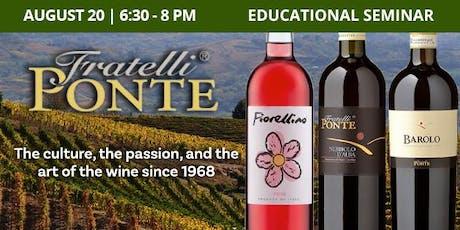 Educational Seminar: Catina Fratelli Ponte Wines! tickets