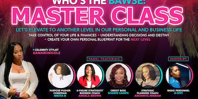 Who's The Bawse: Master Class