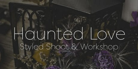 Haunted Love Styled Shoot and Workshop tickets