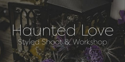 Haunted Love Styled Shoot and Workshop